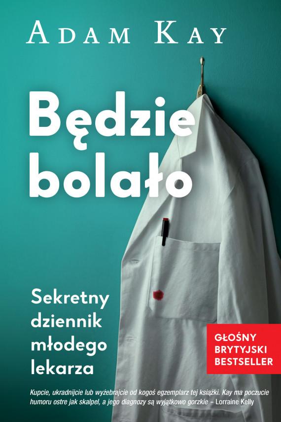 okładka Będzie bolało. Ebook | EPUB, MOBI | Katarzyna Dudzik, Adam Kay