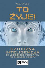 okładka To żyje! Sztuczna inteligencja, Ebook | Toby  Walsh