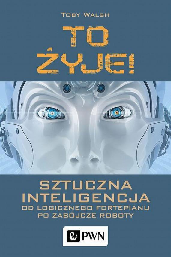 okładka To żyje! Sztuczna inteligencjaebook | EPUB, MOBI | Toby  Walsh