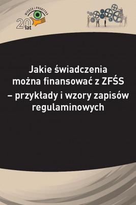 okładka Jakie świadczenia można finansować z ZFŚS - przykłady i wzory zapisów regulaminowych, Ebook | Mariusz  Pigulski