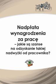 okładka Nadpłata wynagrodzenia za pracę – jakie są szanse na odzyskanie takiej nadwyżki?. Ebook | papier | Rafał  Krawczyk