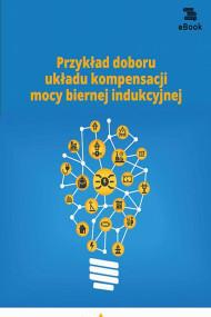 okładka Przykład doboru układu kompensacji mocy biernej indukcyjnej, Ebook | Wiktor  Suliga