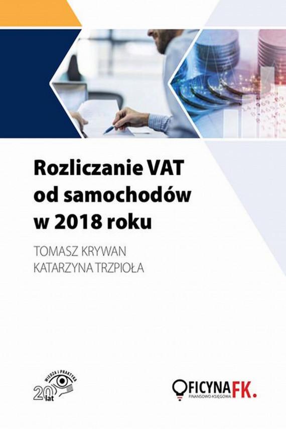 okładka Rozliczanie VAT od samochodów w 2018 rokuebook | PDF | Katarzyna  Trzpioła, Tomasz Krywan