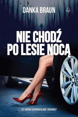 okładka Nie chodź po lesie nocą, Ebook | Danka  Braun