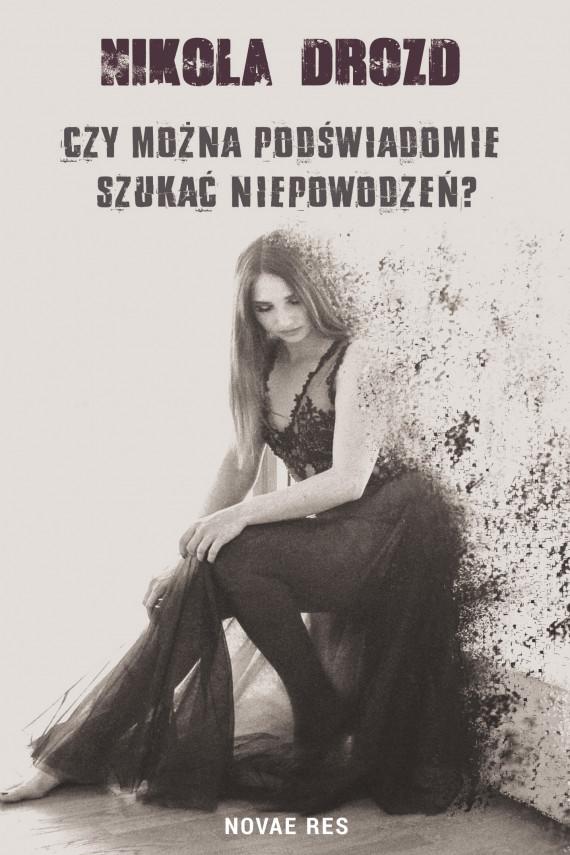 okładka Czy można podświadomie szukać niepowodzeń?. Ebook | EPUB, MOBI | Nikola  Drozd