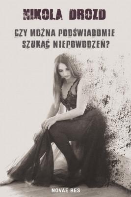 okładka Czy można podświadomie szukać niepowodzeń?, Ebook | Nikola  Drozd