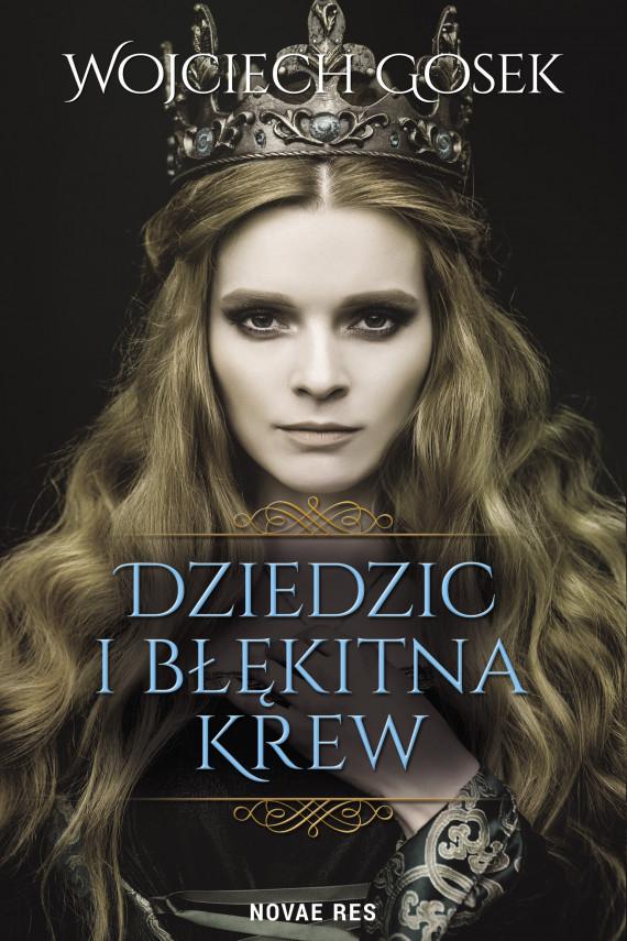 okładka Dziedzic i błękitna krew. Ebook | EPUB, MOBI | Wojciech  Gosek