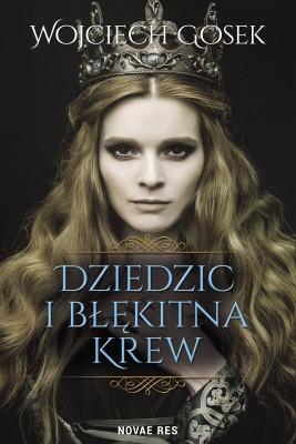 okładka Dziedzic i błękitna krew, Ebook | Wojciech  Gosek