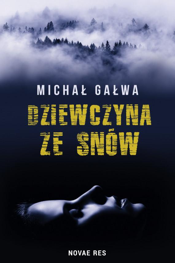 okładka Dziewczyna ze snów. Ebook | EPUB, MOBI | Michał  Gałwa