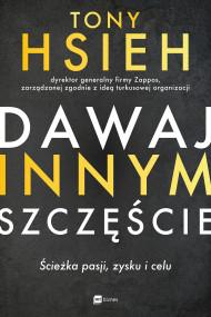 okładka Dawaj innym szczęście, Ebook | Tony  Hsieh