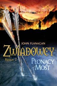 okładka Zwiadowcy  2: Płonący most. Ebook | papier | John Flanagan