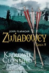 okładka Zwiadowcy 8: Królowie Clonmelu. Ebook | papier | John Flanagan