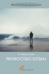 okładka Proroctwo dzisiaj. Ebook | papier | ks. Mateusz Kicka