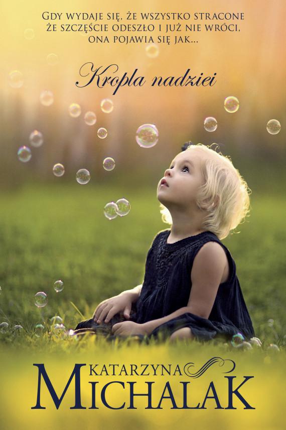 okładka Kropla nadzieiebook | EPUB, MOBI | Katarzyna Michalak