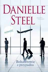 okładka Bohaterowie z przypadku, Ebook | Danielle Steel