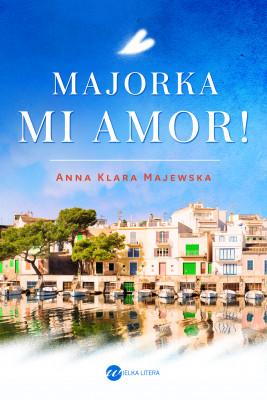 okładka Majorka, mi amor! (Trylogia), Ebook | Anna Klara Majewska