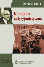 okładka Kampania antysyjonistyczna w Polsce 1967-1968, Ebook | Dariusz  Stola