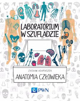 okładka Laboratorium w szufladzie. Anatomia człowieka, Ebook | Zasław  Adamaszek