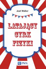 okładka Latający cyrk fizyki. Ebook | papier | Jearl  Walker