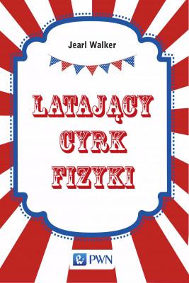 okładka Latający cyrk fizyki, Ebook | Jearl  Walker