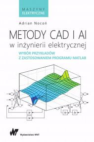 okładka Metody CAD i AI w inżynierii elektrycznej. Ebook | papier | Adrian  Nocoń