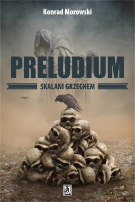 okładka Preludium. Skalani grzechem, Ebook   Konrad Morowski