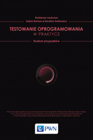 okładka Testowanie oprogramowania w praktyce. Ebook | papier | Adam  Roman, Karolina  Zmitrowicz