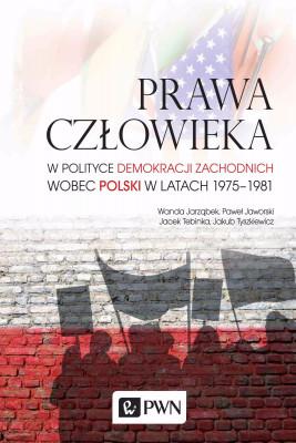 okładka Prawa człowieka, Ebook   Jakub  Tyszkiewicz, Wanda Jarząbek, Jacek Tebinka, Paweł  Jaworski