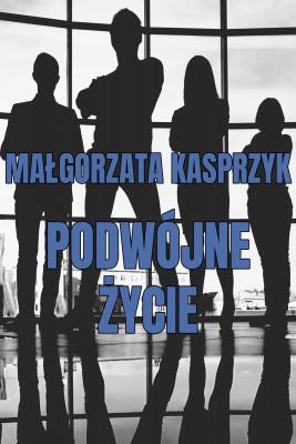 okładka Podwójne życie, Ebook | Małgorzata Kasprzyk