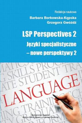 okładka LSP Perspectives 2. Języki specjalistyczne - nowe perspektywy 2, Ebook | Barbara  Borkowska-Kępska, Grzegorz  Gwóźdź