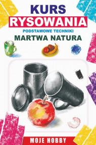 okładka Kurs rysowania. Podstwowe techniki. Martwa natura, Ebook | Mateusz  Jagielski