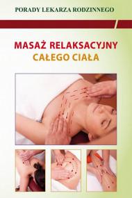 okładka Masaż relaksacyjny całego ciała. Porady lekarza rodzinnego. Ebook | papier | Emilia  Chojnowska