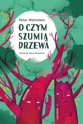okładka O czym szumią drzewa, Ebook | Peter Wohlleben