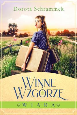 okładka Winne Wzgórze.Wiara, Ebook | Dorota Schrammek
