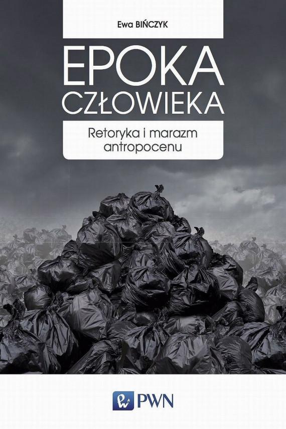 okładka Epoka człowiekaebook | EPUB, MOBI | Ewa  Bińczyk