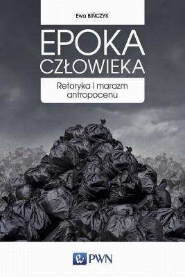 okładka Epoka człowieka, Ebook | Ewa  Bińczyk