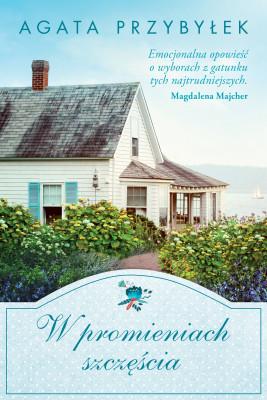 okładka W promieniach szczęścia, Ebook | Agata Przybyłek