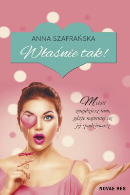 okładka Właśnie tak!, Ebook | Anna Szafrańska