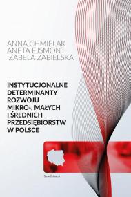 okładka Instytucjonalne determinanty rozwoju mikro-, małych i średnich przedsiębiorstw w Polsce, Ebook | Aneta  Ejsmont, Anna Chmielak