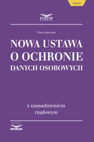 okładka Nowa ustawa o ochronie danych osobowych z uzasadnieniem rządowym. Ebook | papier | Praca Zbiorowa