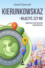 okładka Kierunkowskaz - włączyć, czy nie?, Ebook | Daniel  Żukowski
