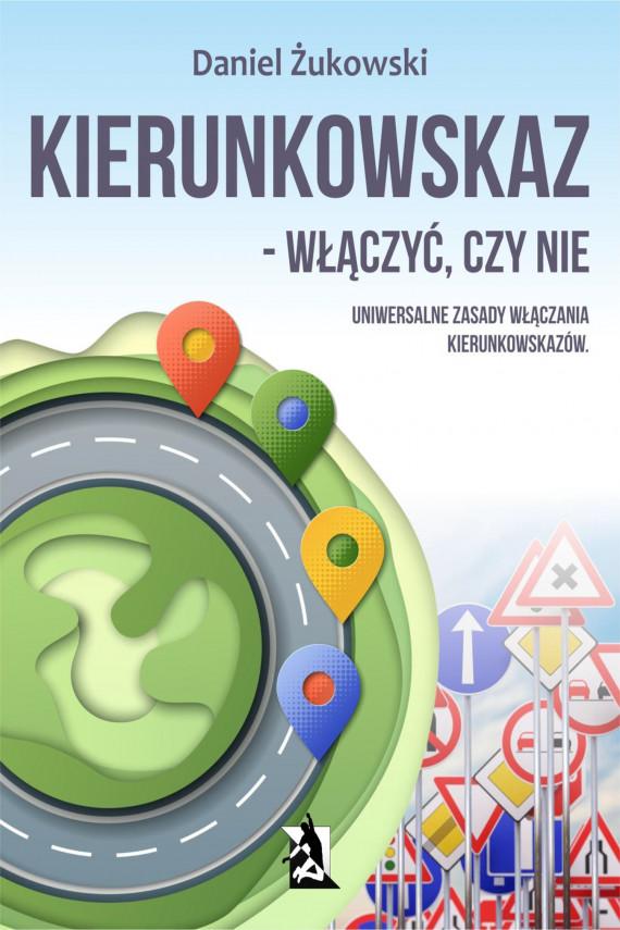 okładka Kierunkowskaz - włączyć, czy nie?ebook | EPUB, MOBI | Daniel  Żukowski
