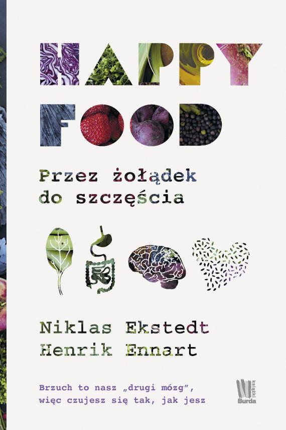 okładka Happy Food. Przez żołądek do szczęściaebook | EPUB, MOBI | Niklas Ekstedt, Henrik Ennart