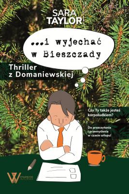 okładka I wyjechać w Bieszczady. Thriller z Domaniewskiej, Ebook | Taylor Sara