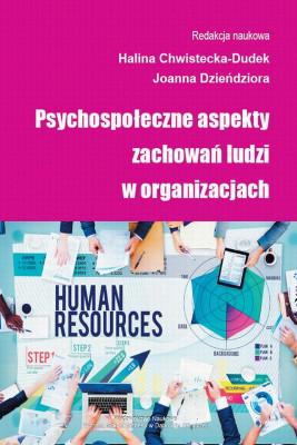 okładka Psychospołeczne aspekty zachowań ludzi w organizacjach, Ebook | Halina  Chwistecka-Dudek, Joanna  Dzieńdziora