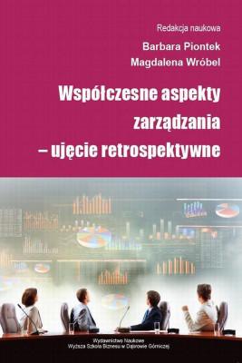 okładka Współczesne aspekty zarządzania – ujęcie retrospektywne, Ebook | Magdalena  Wróbel, Barbara Piontek
