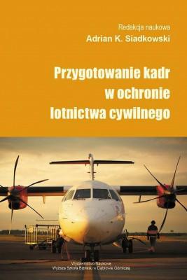 okładka Przygotowanie kadr w ochronie lotnictwa cywilnego, Ebook | Adrian K.  Siadkowski