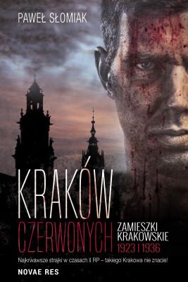 okładka Kraków czerwonych. Zamieszki krakowskie 1923, 1936, Ebook   Paweł  Słomiak