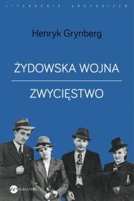okładka Żydowska wojna i Zwycięstwo. Ebook | EPUB,MOBI | Henryk Grynberg