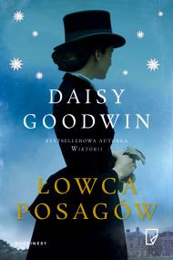 okładka Łowca posagów. Ebook | papier | Nina Dzierżawska, Daisy  Goodwin